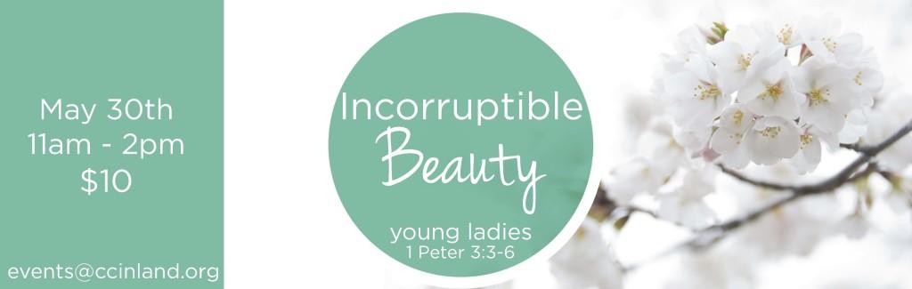 Incorruptible Beauty @ Calvary Chapel Inland | California | United States